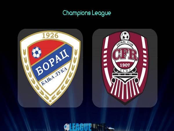 Soi kèo Borac Banja Luka vs Cluj – 01h00 14/07/2021, Cúp C1 châu Âu