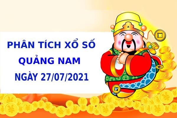 Phân tích xổ số Quảng Nam 27/7/2021 hôm nay thứ 3 chính xác