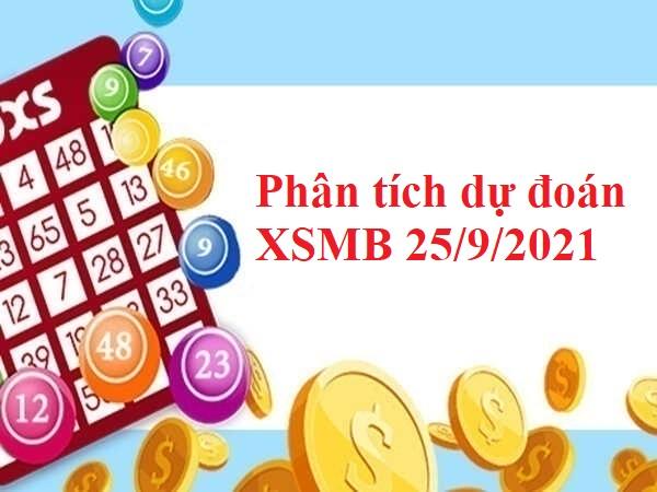 Phân tích dự đoán KQXSMB 25/9/2021